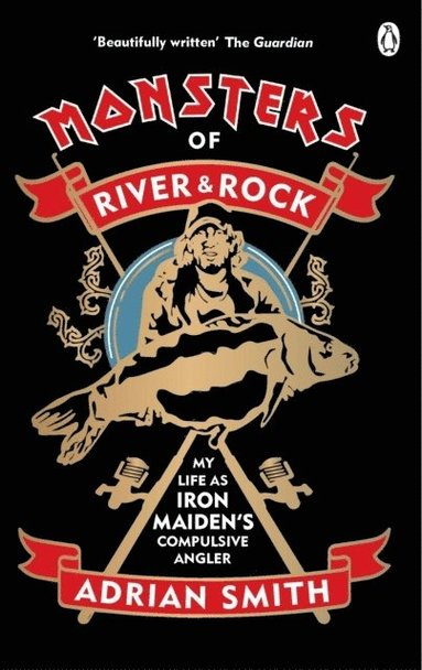 bokomslag Monsters of River and Rock: My Life as Iron Maiden's Compulsive Angler
