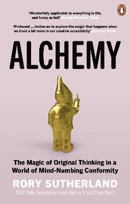 bokomslag Alchemy: The Magic of Original Thinking in a World of Mind-Numbing Conformity