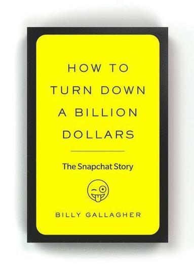 bokomslag How to Turn Down a Billion Dollars