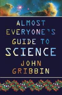 bokomslag Almost Everyone's Guide to Science