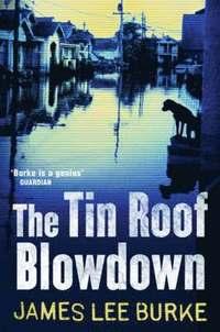 bokomslag The Tin Roof Blowdown