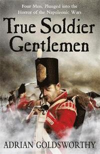 bokomslag True Soldier Gentlemen