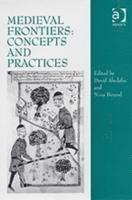 bokomslag Medieval Frontiers: Concepts and Practices