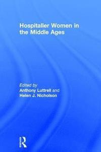 bokomslag Hospitaller Women in the Middle Ages