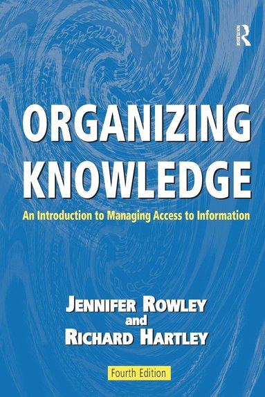 bokomslag Organizing knowledge - an introduction to managing access to information