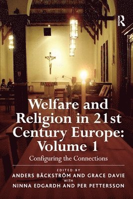 bokomslag Welfare and Religion in 21st Century Europe: Volume 1: Configuring the Connections