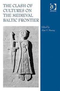 bokomslag The Clash of Cultures on the Medieval Baltic Frontier