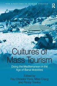 bokomslag Cultures of Mass Tourism
