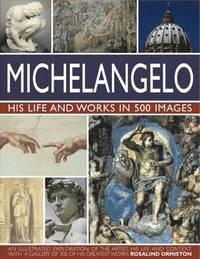 bokomslag Michelangelo: His Life &; Works In 500 Images