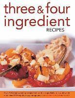 bokomslag Three &; Four Ingredient Recipes