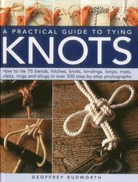 bokomslag A Practical Guide to Tying Knots
