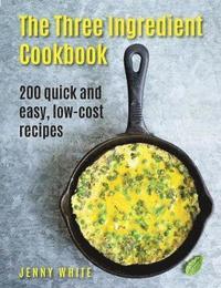 bokomslag Three Ingredient Cookbook