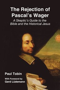 bokomslag The Rejection of Pascal's Wager
