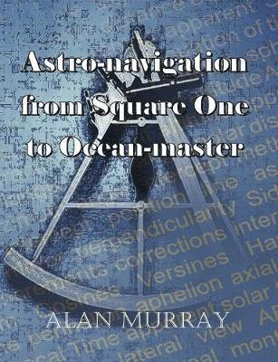 bokomslag Astro-navigation from Square One to Ocean-master