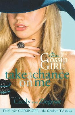 bokomslag Take a chance on Me; Gossip girl 3