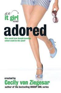 bokomslag Adored: An It Girl Novel