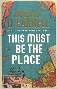 bokomslag This Must Be the Place: Costa Award Shortlisted 2016