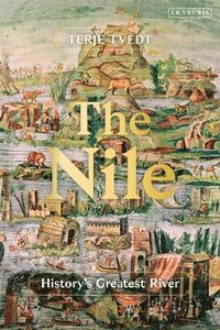 bokomslag The Nile: History's Greatest River