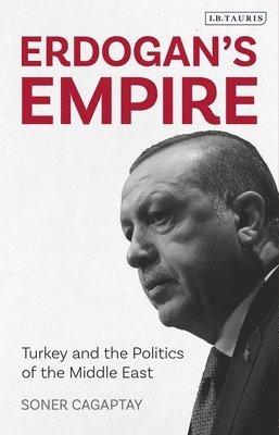 bokomslag Erdogan's Empire: Turkey and the Politics of the Middle East