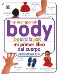 My First Spanish Body Board Book/Mi Primer Libro del Cuerpo