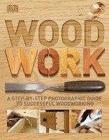 bokomslag Woodwork: A Step-By-Step Photographic Guide to Successful Woodworking