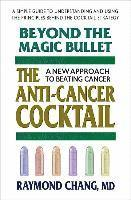 bokomslag Beyond the Magic Bullet: the Anti-Cancer Cocktail