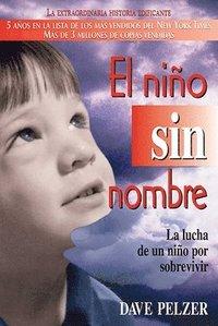 bokomslag El Niño Sin Nombre: La Lucha de Un Niño Por Sobrevivir
