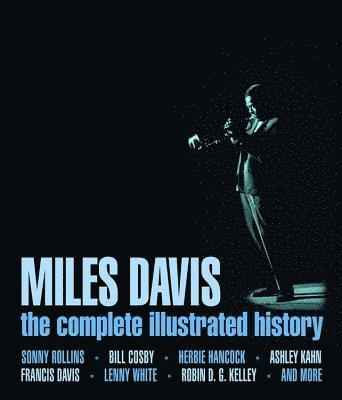 bokomslag Miles davis - the complete illustrated history