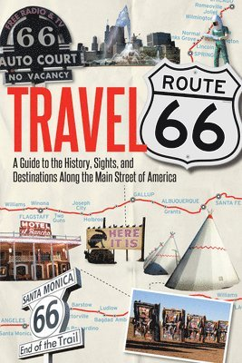 bokomslag Travel route 66 - a guide to the history, sights, and destinations along th