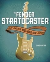 bokomslag Fender stratocaster - the life & times of the worlds greatest guitar & its