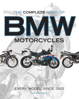 bokomslag The Complete Book of BMW Motorcycles: Every Model Since 1923