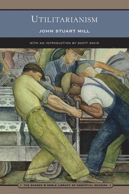 bokomslag Utilitarianism (Barnes &; Noble Library of Essential Reading)