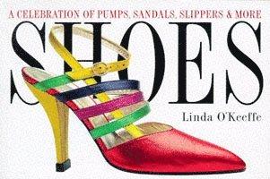 bokomslag Shoes a Celebration of Pumps, Sandals, Slippers &; More