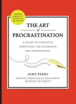 bokomslag Art of procrastination - a guide to effective dawdling, lollygagging, and p