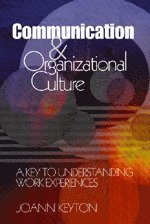 bokomslag Communication and organizational culture : a key to understanding work experiences