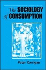 bokomslag The Sociology of Consumption