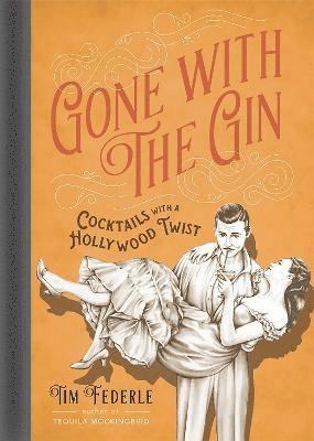 bokomslag Gone with the Gin: Cocktails with a Hollywood Twist