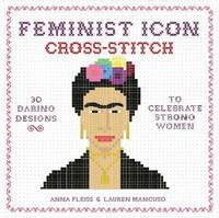bokomslag Feminist Icon Cross-Stitch: 30 Daring Designs to Celebrate Strong Women