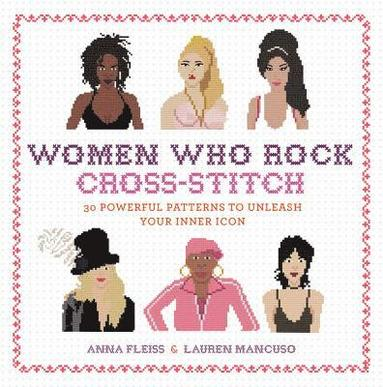 bokomslag Women Who Rock Cross-Stitch: 30 Powerful Patterns to Unleash Your Inner Icon
