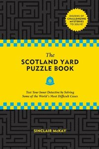 bokomslag The Scotland Yard Puzzle Book: Test Your Inner Detective by Solving Some of the World's Most Difficult Cases