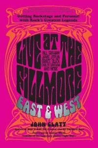 bokomslag Live at the Fillmore East and West: Getting Backstage and Personal with Rock's Greatest Legends