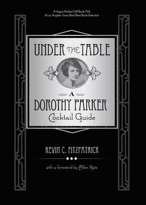 bokomslag Under the Table: A Dorothy Parker Cocktail Guide