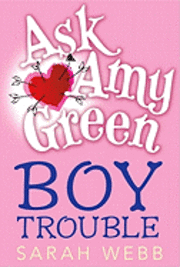 bokomslag Ask Amy Green: Boy Trouble