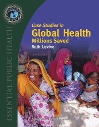bokomslag Case Studies In Global Health: Millions Saved