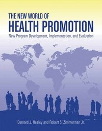 bokomslag The New World of Health Promotion: New Program Development, Implementation, and Evaluation