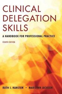 bokomslag Clinical Delegation Skills: A Handbook For Professional Practice