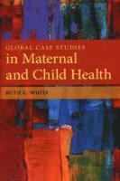 bokomslag Global Case Studies In Maternal And Child Health