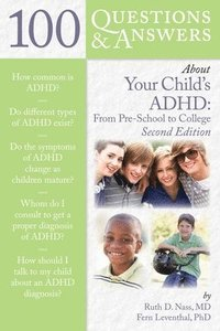 bokomslag 100 Questions  &;  Answers About Your Child's ADHD: Preschool To College