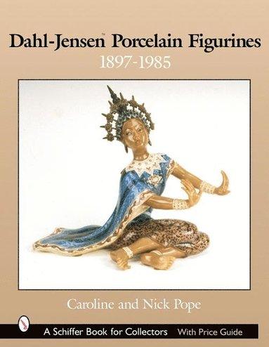 bokomslag Dahl-Jensen Porcelain Figurines: 1897-1985