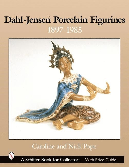 Dahl-Jensen Porcelain Figurines: 1897-1985 1